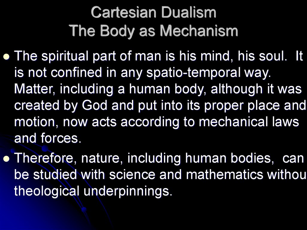 Cartesian Dualism The Body as Mechanism