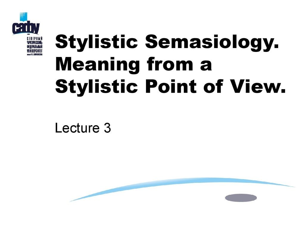 Stylistic Semasiology. Meaning from a Stylistic Point of View. Lecture 3