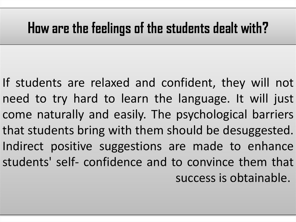 How are the feelings of the students dealt with?