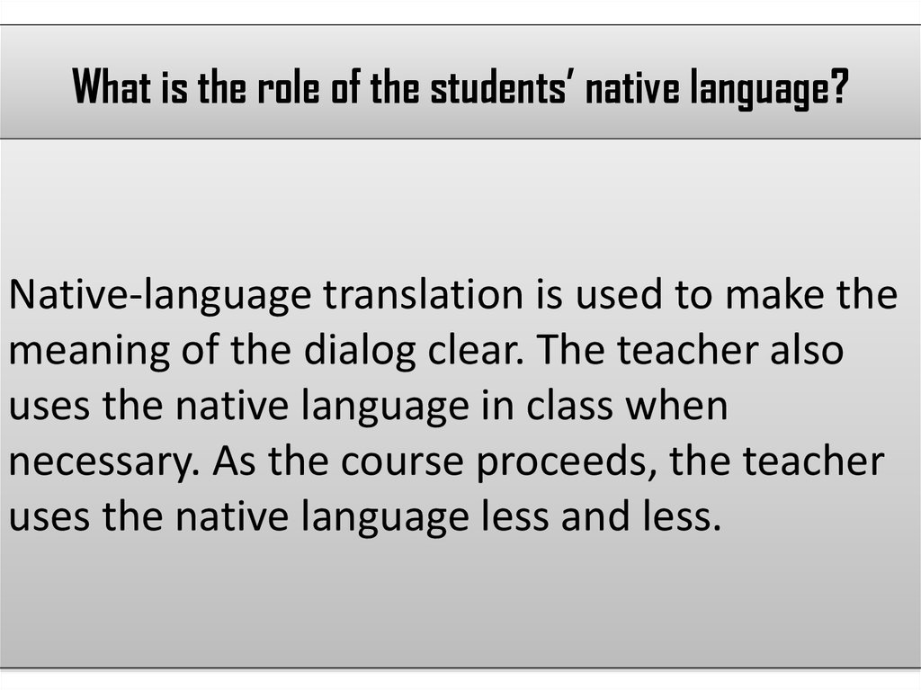 What is the role of the students' native language?