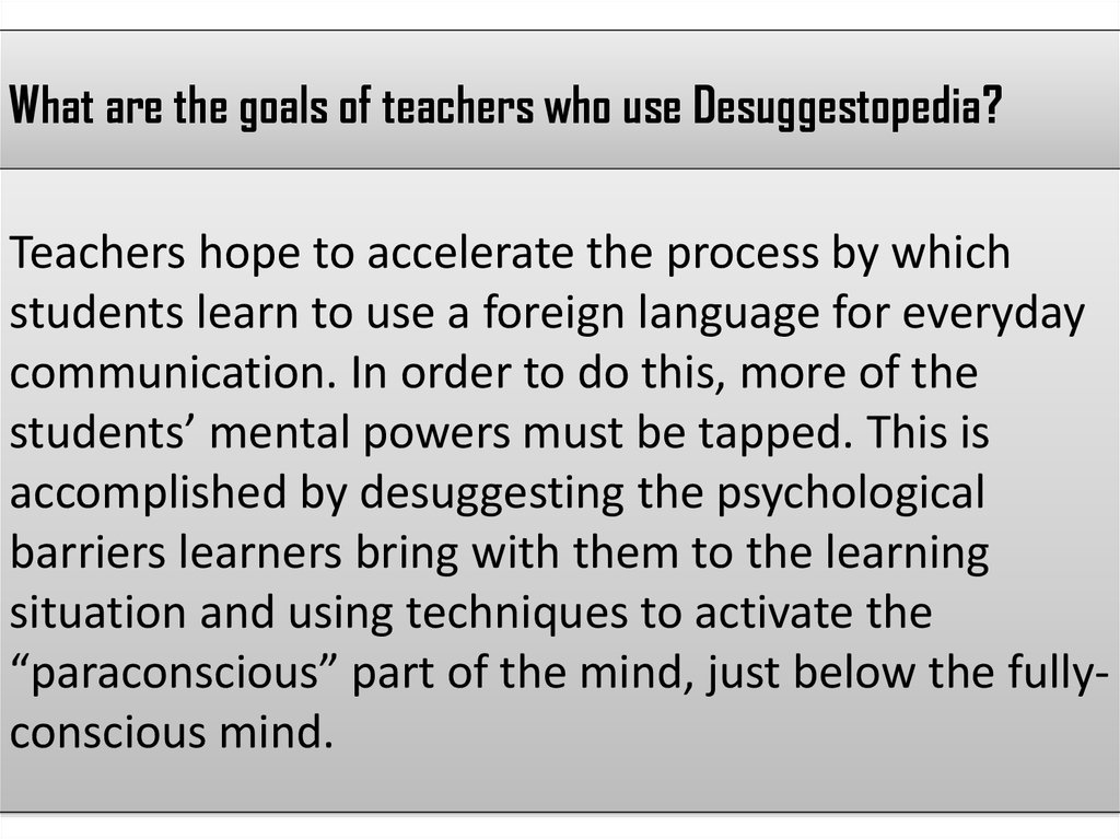 What are the goals of teachers who use Desuggestopedia?
