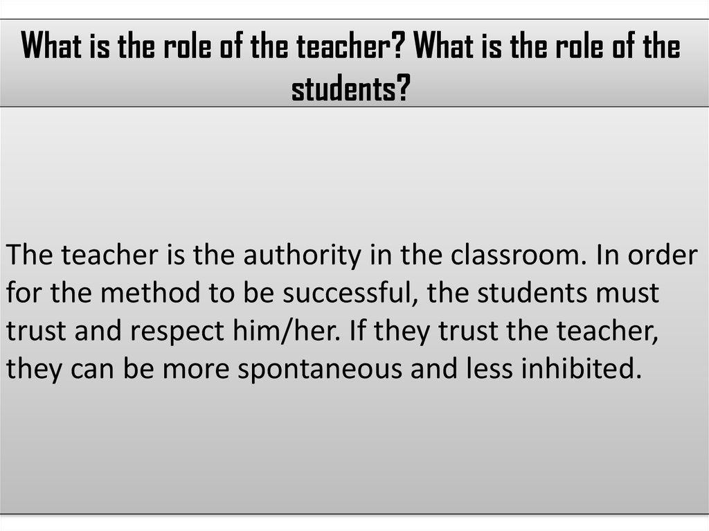 What is the role of the teacher? What is the role of the students?