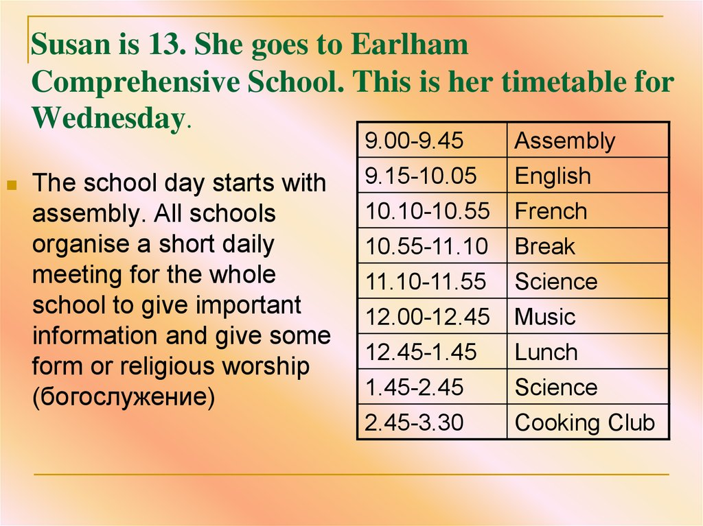 Susan is 13. She goes to Earlham Comprehensive School. This is her timetable for Wednesday.