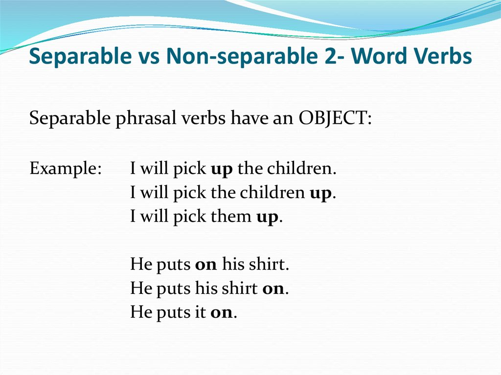 Separable vs Non-separable 2- Word Verbs