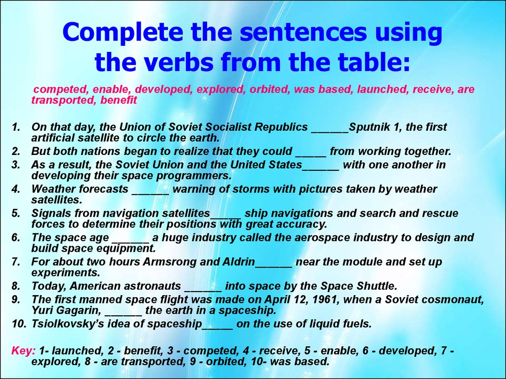 Complete the sentences using the verbs from the table: