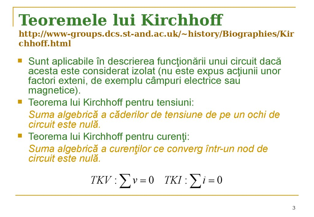 Teoremele lui Kirchhoff http://www-groups.dcs.st-and.ac.uk/~history/Biographies/Kirchhoff.html