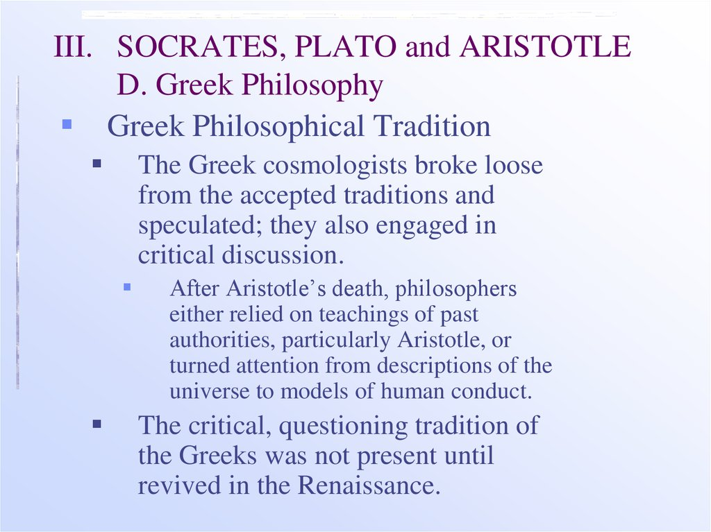 III. SOCRATES, PLATO and ARISTOTLE D. Greek Philosophy