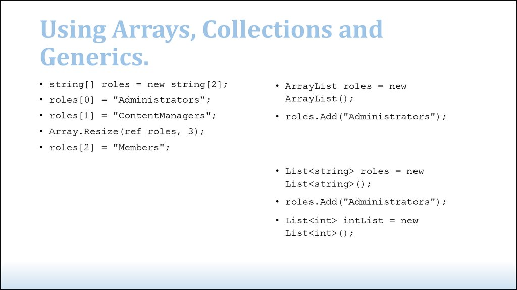 Using Arrays, Collections and Generics.