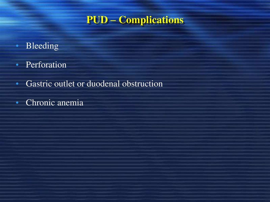 PUD – Complications