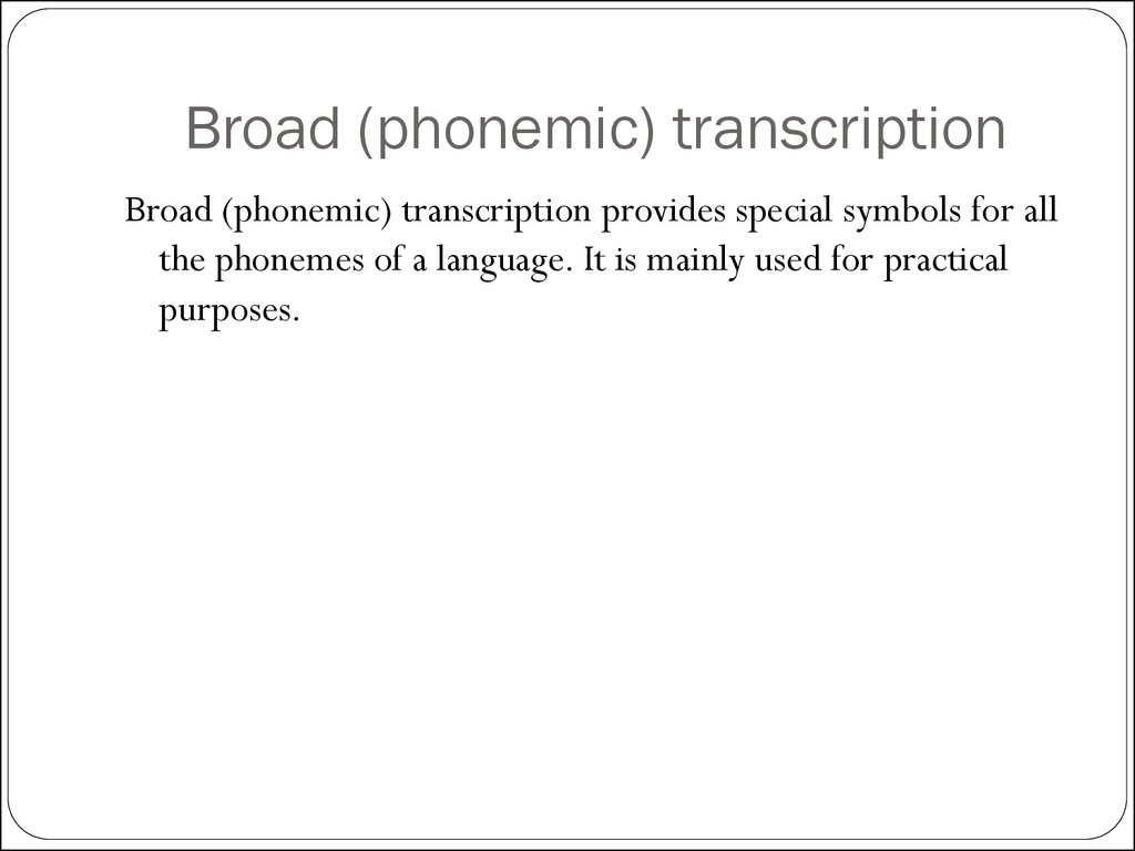 Broad (phonemic) transcription