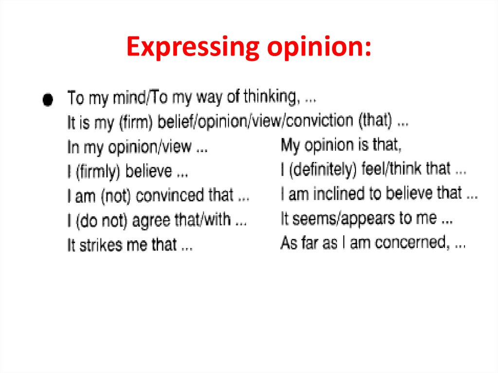 expressions used in an opinion essay Key words & expressions by learning to use common phrases and set expressions, you can add variety and interest to your writingyou will also be able to write more quickly and effectively during exams, when time is limited.