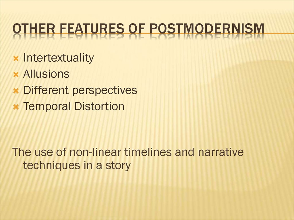Other Features of Postmodernism