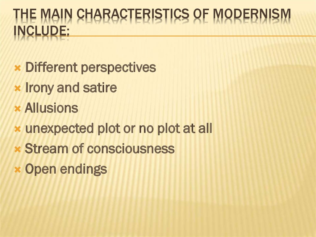 The main characteristics of modernism include: