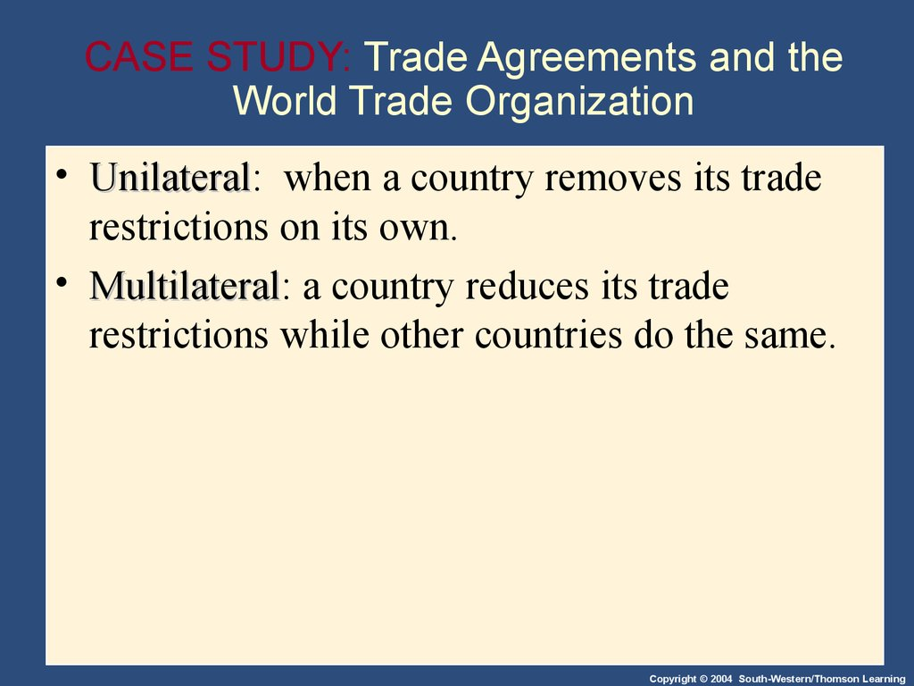 CASE STUDY: Trade Agreements and the World Trade Organization