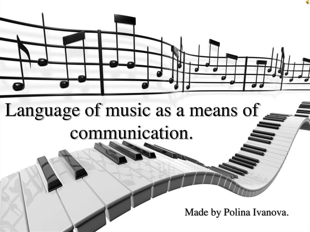 Language of music as a means of communication.