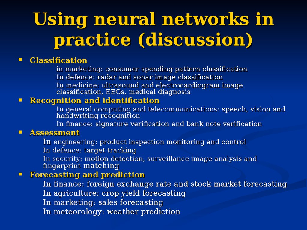 Using neural networks in practice (discussion)