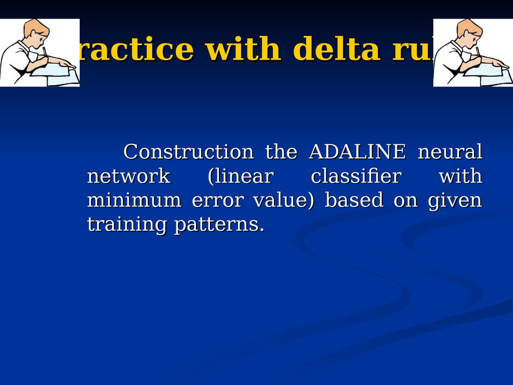 Practice with delta rule