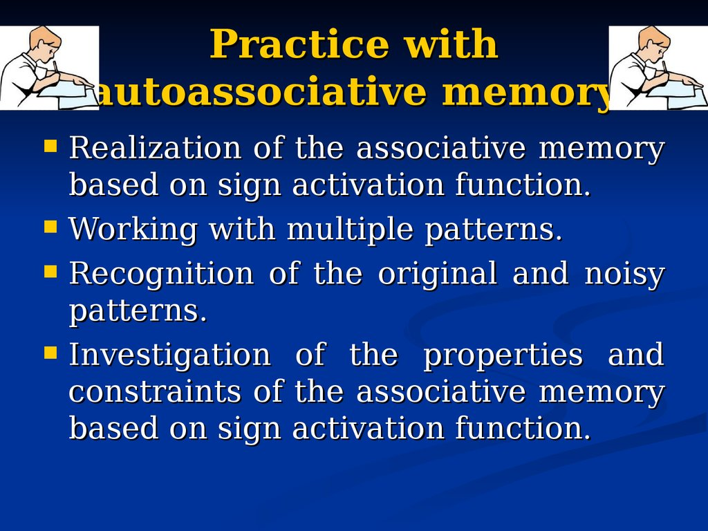 Practice with autoassociative memory