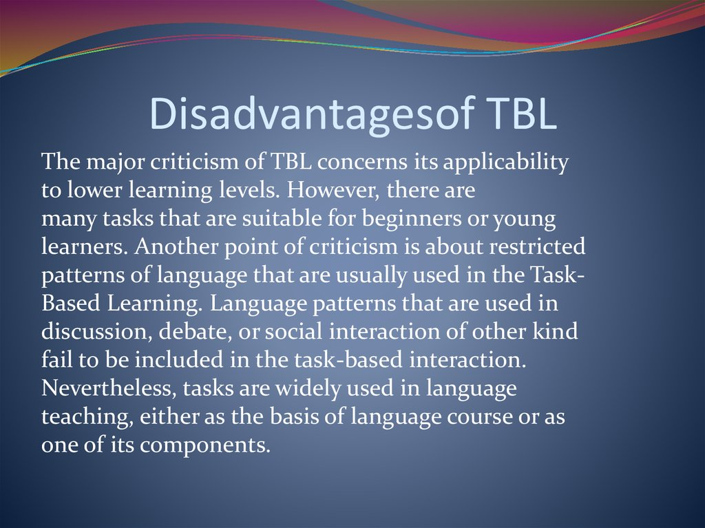 Disadvantagesof TBL