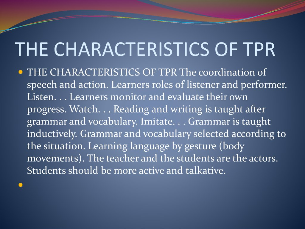 THE CHARACTERISTICS OF TPR