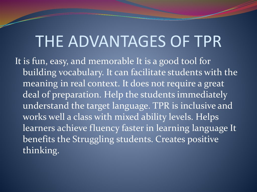 THE ADVANTAGES OF TPR