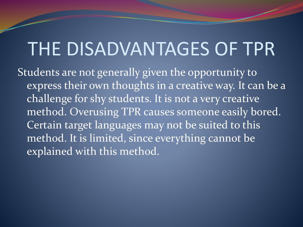 THE DISADVANTAGES OF TPR
