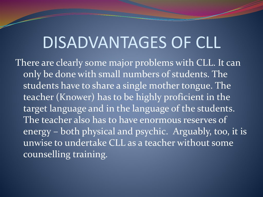 DISADVANTAGES OF CLL