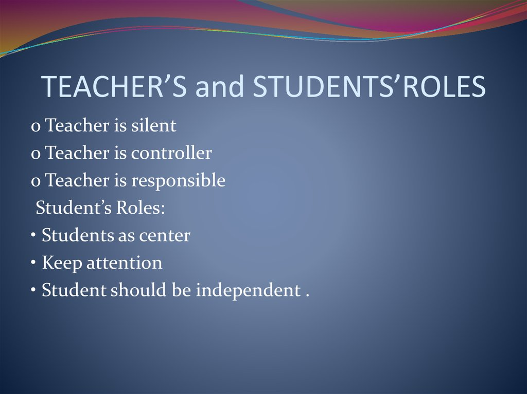 TEACHER'S and STUDENTS'ROLES