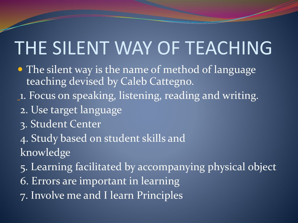 THE SILENT WAY OF TEACHING