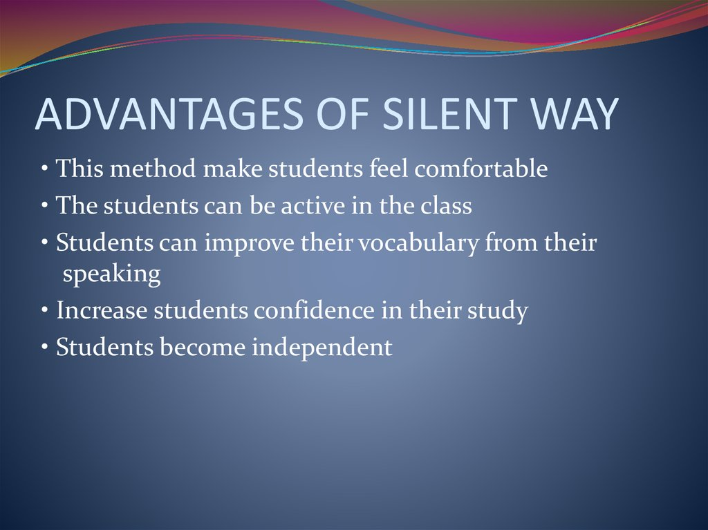 ADVANTAGES OF SILENT WAY