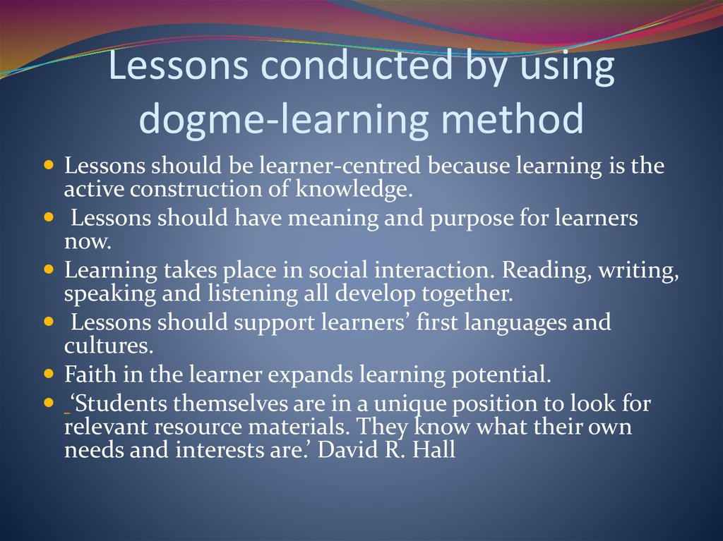 Lessons conducted by using dogme-learning method