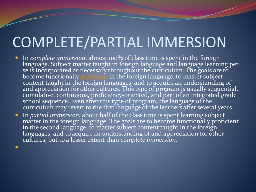 COMPLETE/PARTIAL IMMERSION