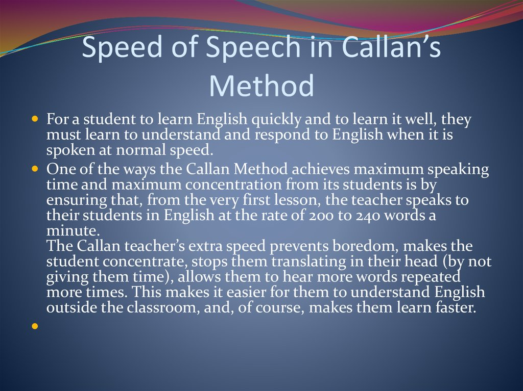 Speed of Speech in Callan's Method