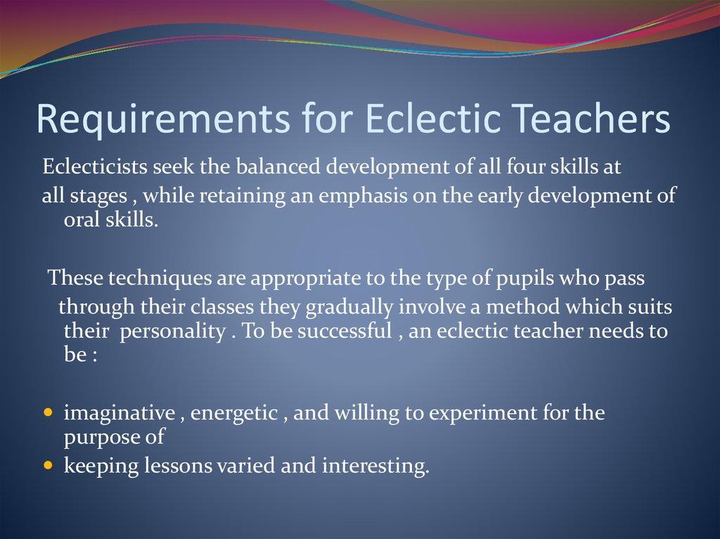 Requirements for Eclectic Teachers