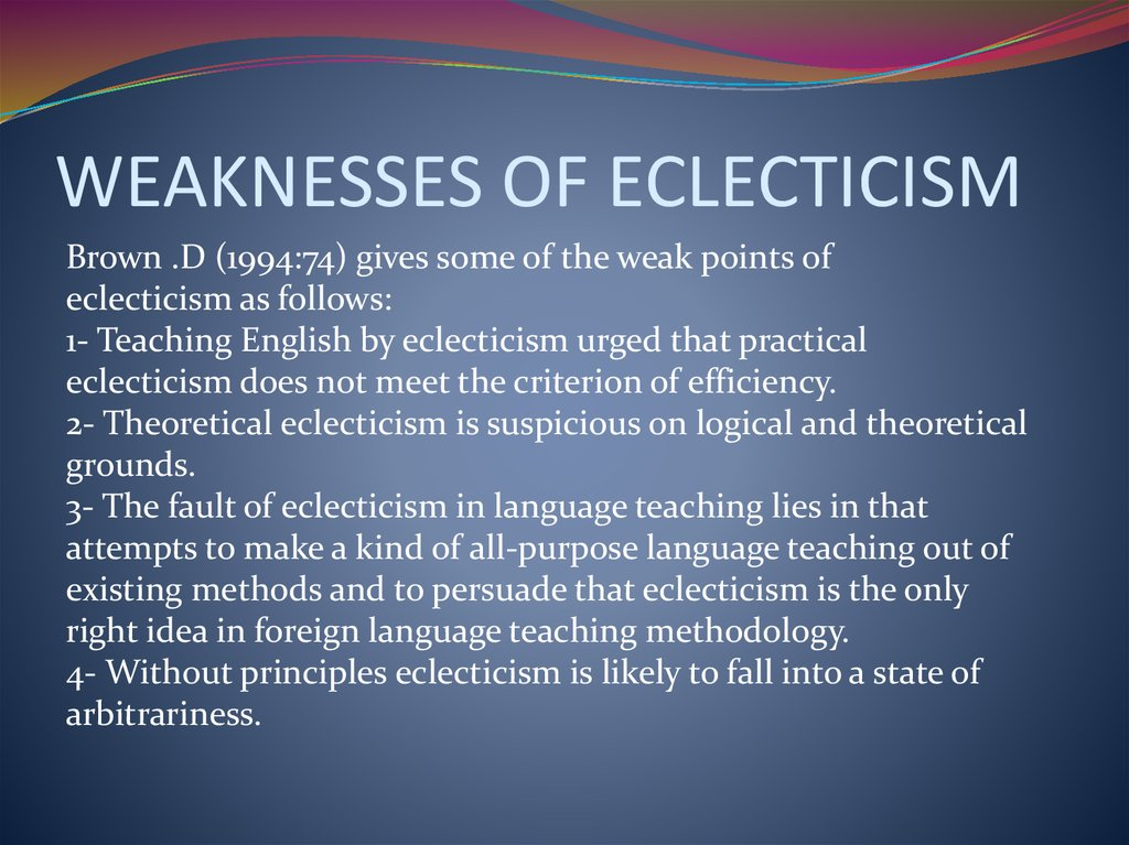 WEAKNESSES OF ECLECTICISM