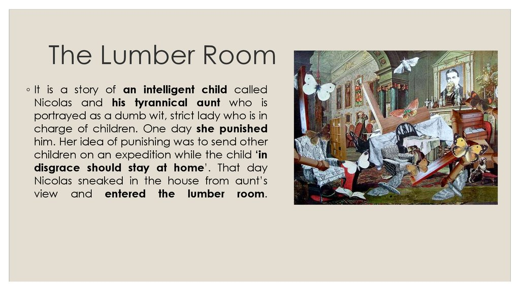 "hector munro and a lumber room We recommend you put saki's ""the lumber room"" into perspective to better understand the text and its connection to similar literary works or literary period the author saki (hector hugh munro) wro ()."