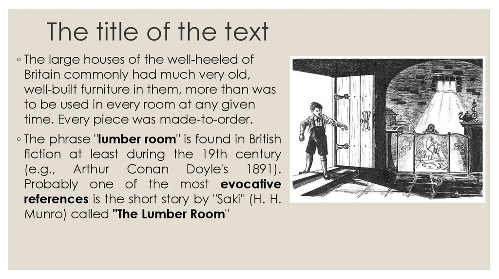 text analysis the lumber room by h munro If you are reading ~'the lumber room~' by hh munro, you may have already picked up on the humor in the story if not, or if you just want a solid summary, check out the lesson below and get in.