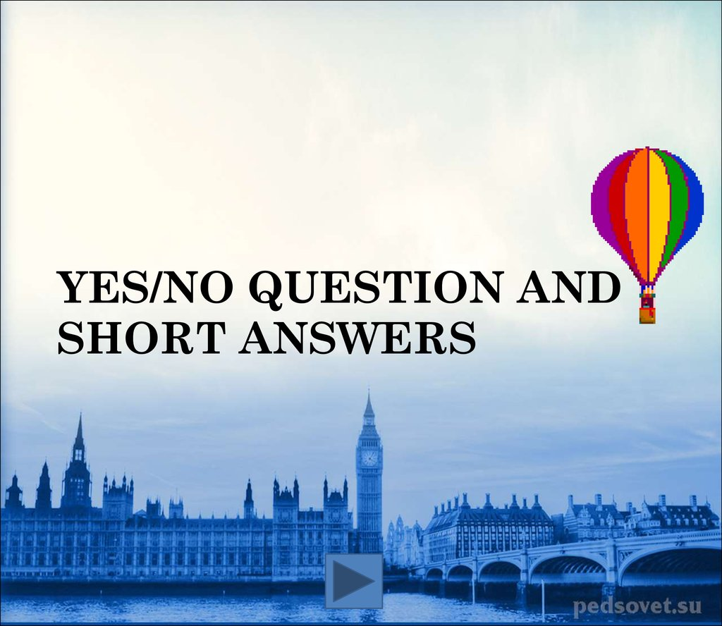 Yes/No question and short answers