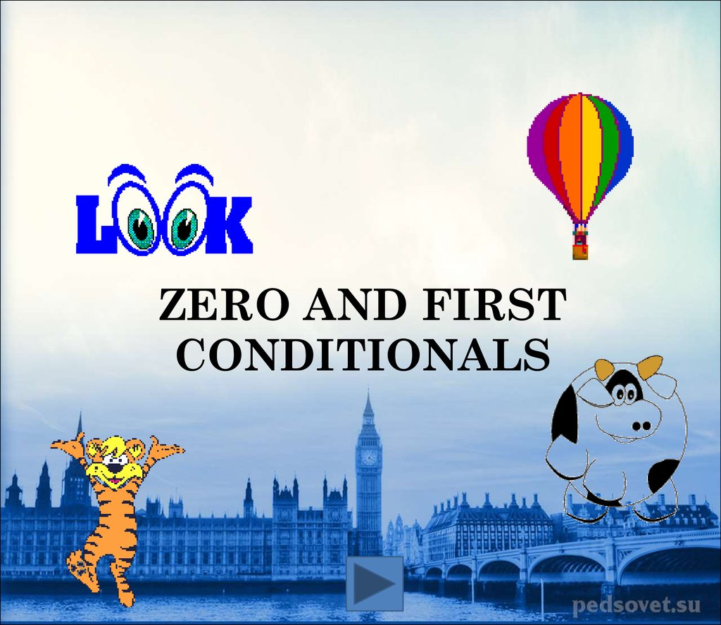 Zero and first conditionals
