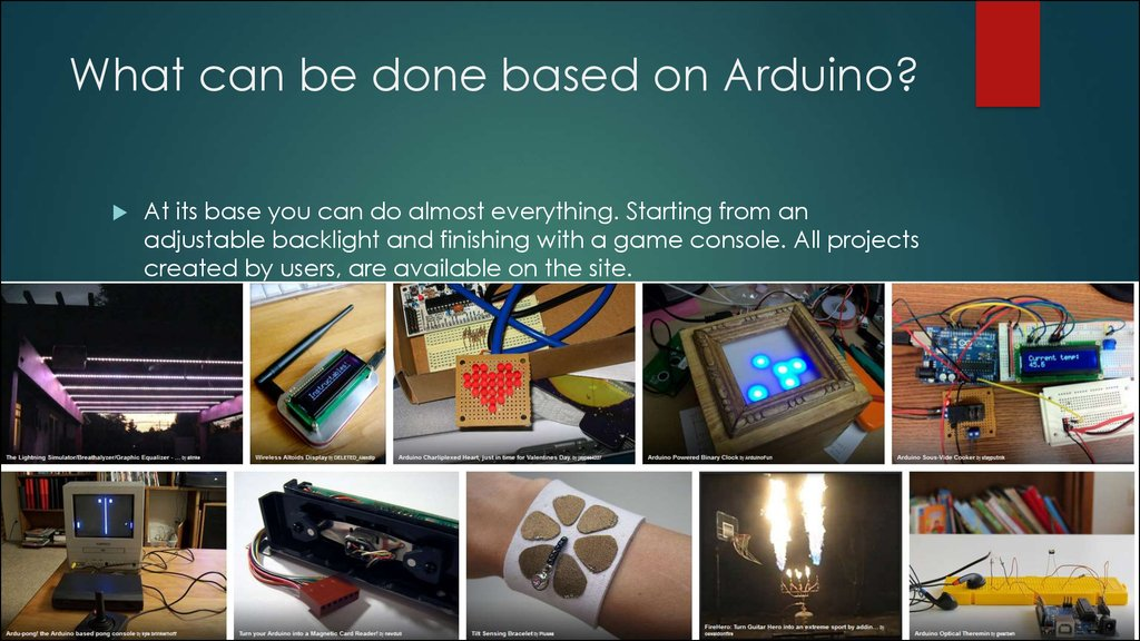 What can be done based on Arduino?