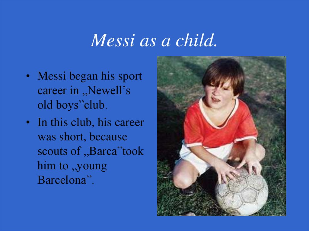 Messi as a child.