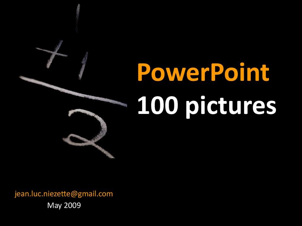 powerpoint 100 pictures презентация онлайн