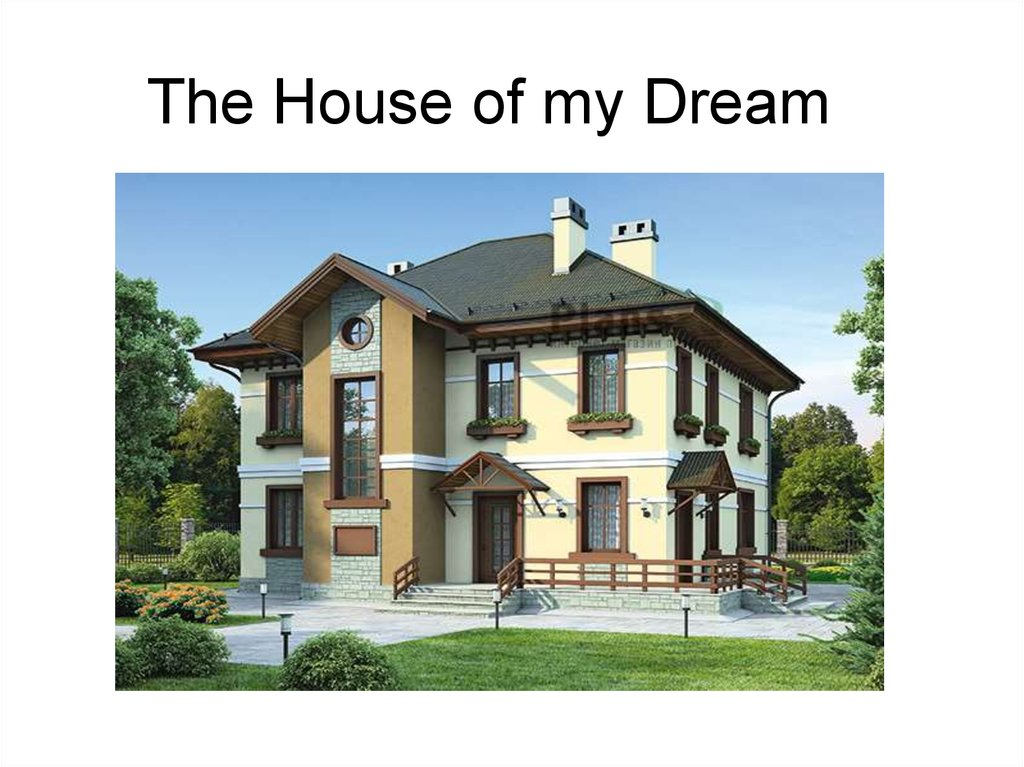 The house of my dream for My dream homes