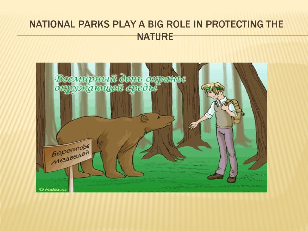 National parks play a big role in protecting the nature
