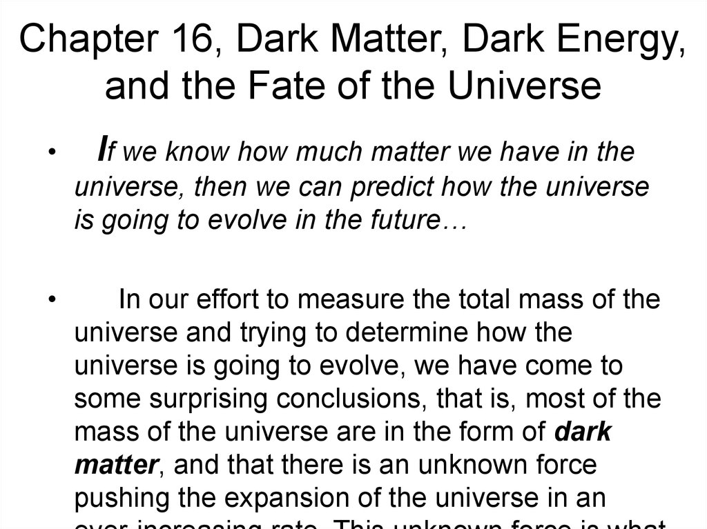 Chapter 16, Dark Matter, Dark Energy, and the Fate of the Universe