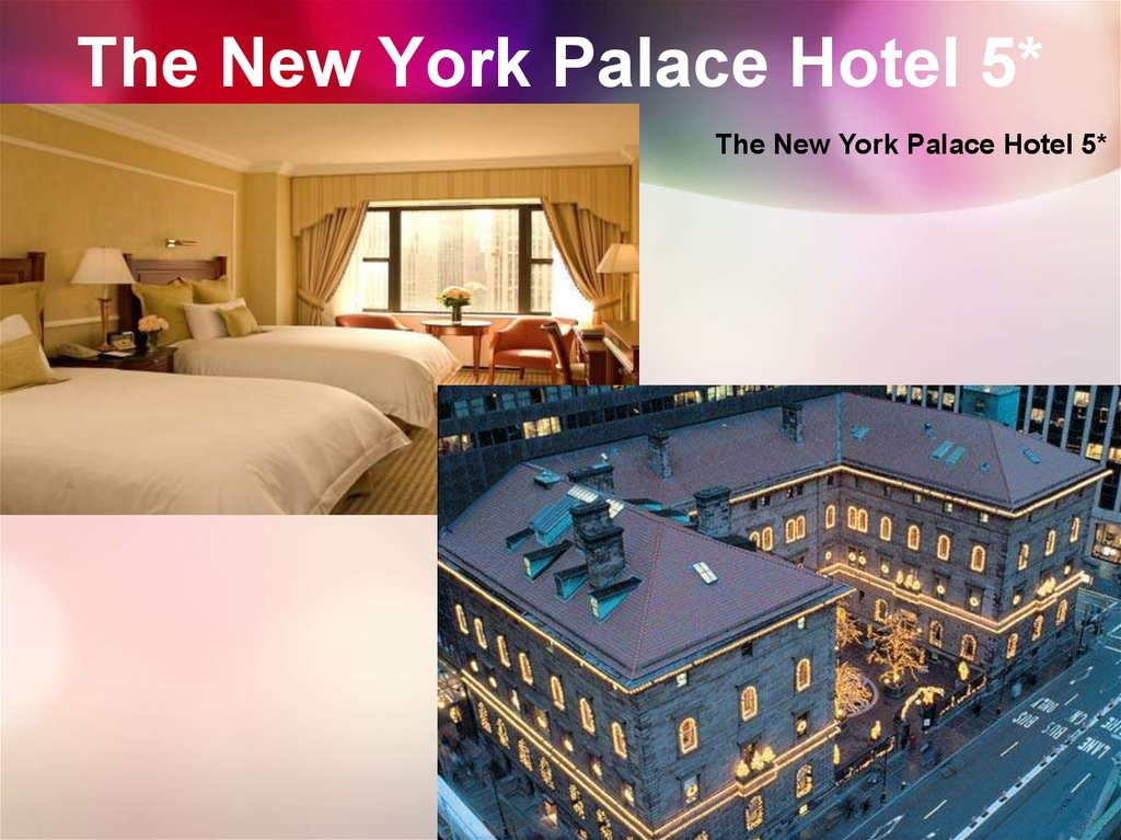 The New York Palace Hotel 5*