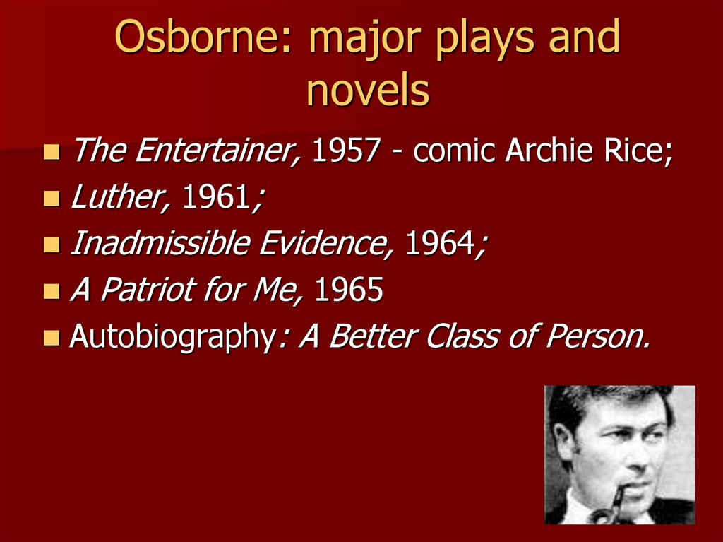 Osborne: major plays and novels