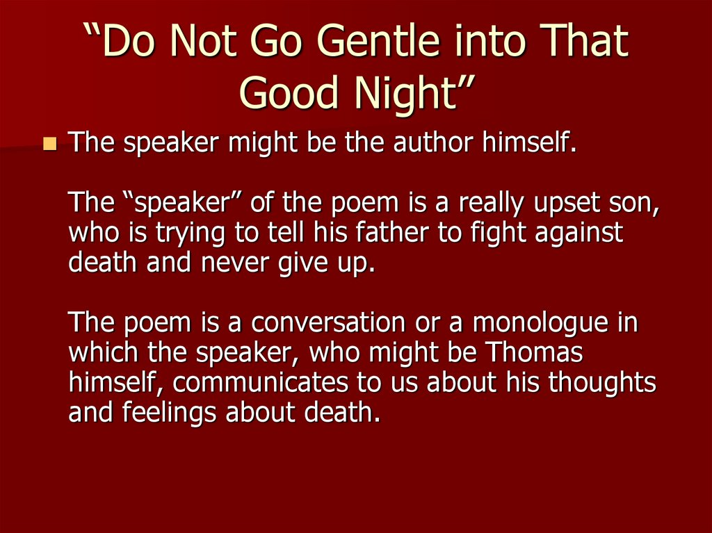 """Do Not Go Gentle into That Good Night"""