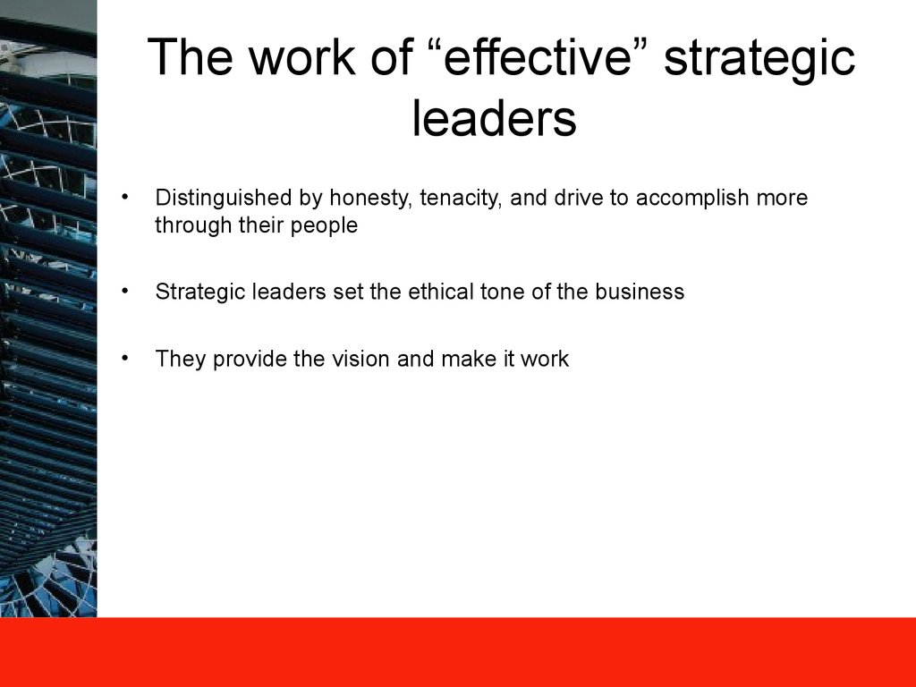 "The work of ""effective"" strategic leaders"