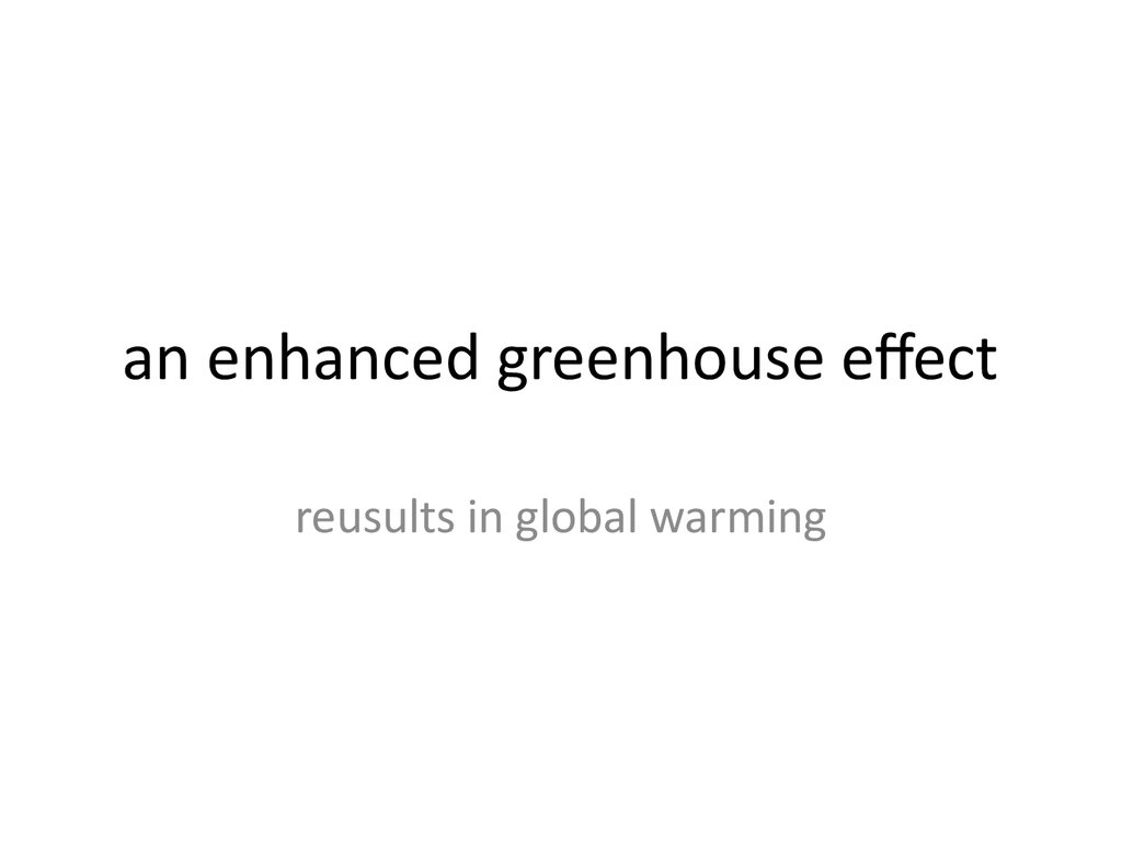 an enhanced greenhouse effect